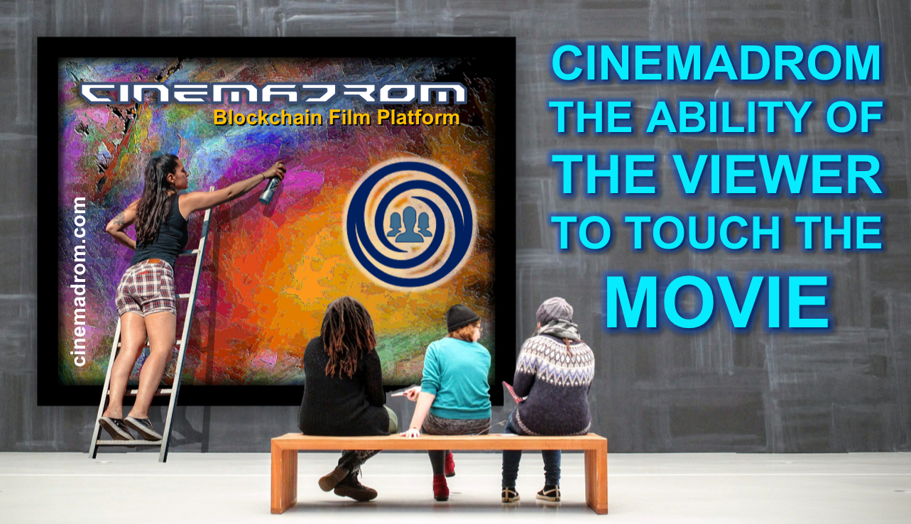 CINEMADROM – THE ABILITY OF THE VIEWER TO TOUCH THE MOVIE.