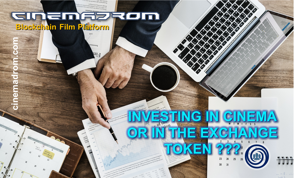 INVESTING IN CINEMA OR IN THE EXCHANGE TOKEN?