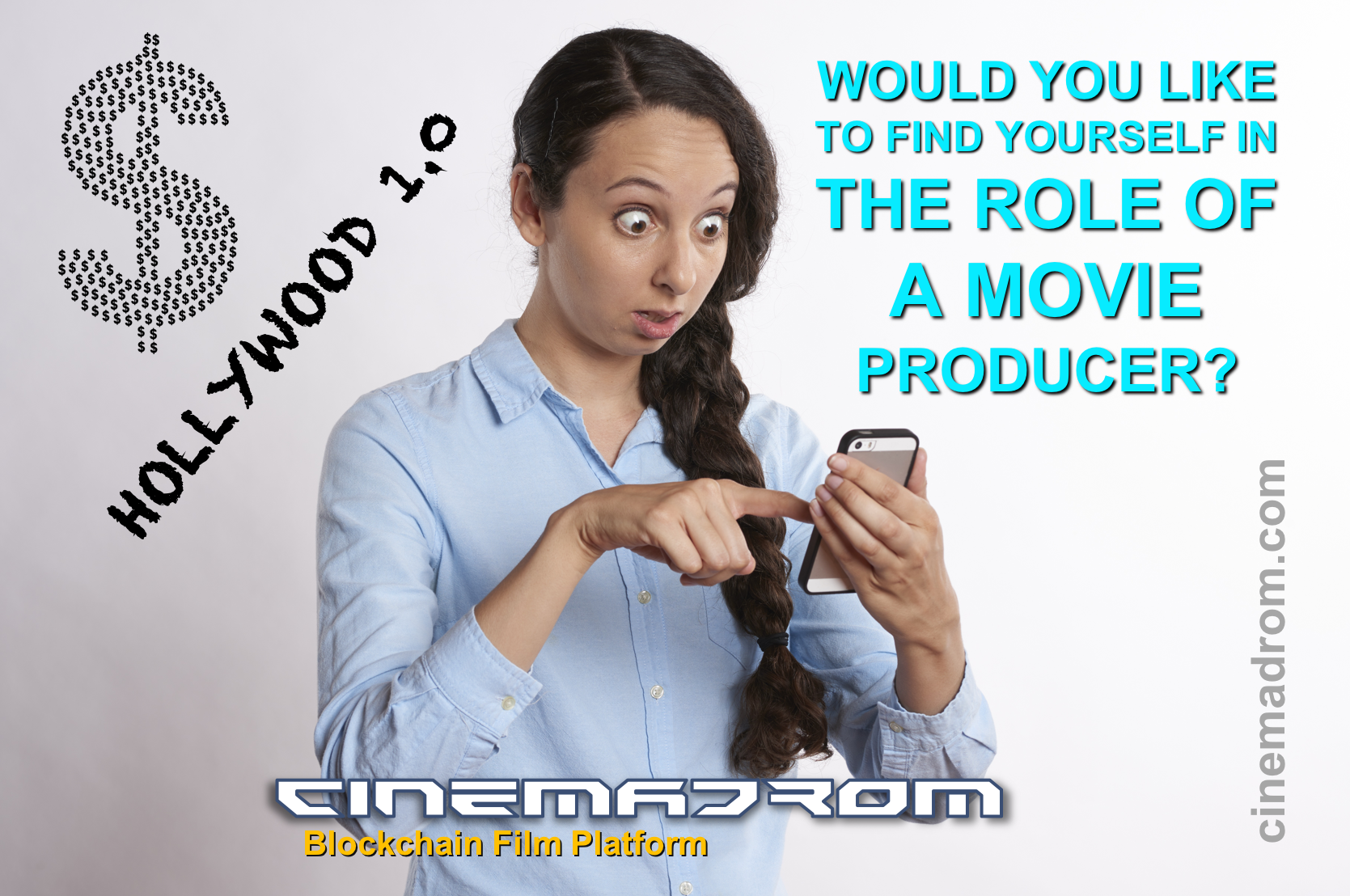 WOULD YOU LIKE TO FIND YOURSELF IN THE ROLE OF A MOVIE PRODUCER?